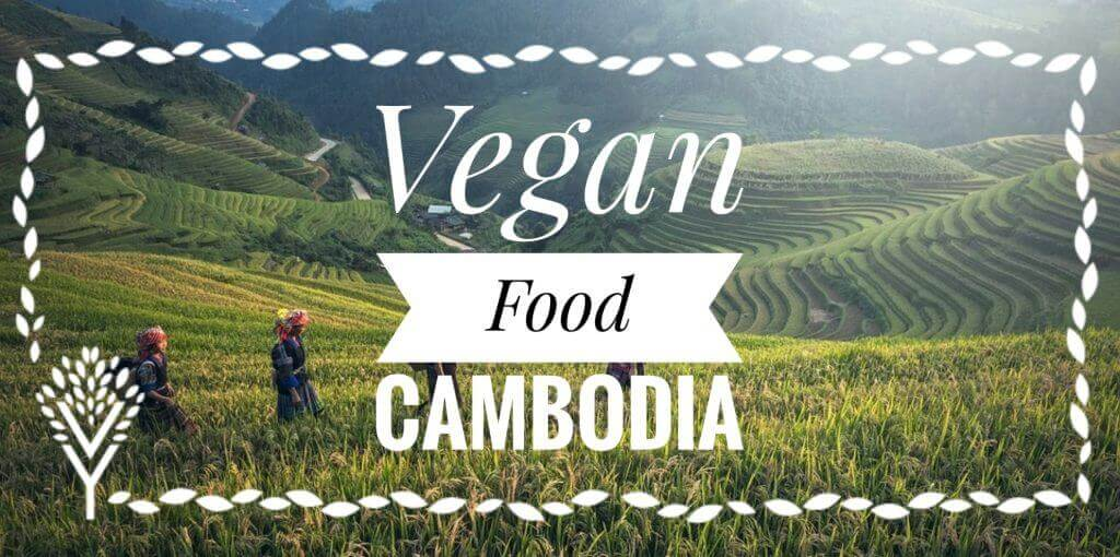 Vegan Food Cambodia