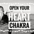 OPEN YOUR HEART CHAKRA