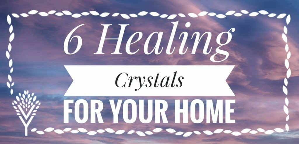 6 Beginner Healing Crystals For Your Home [FREE Discount Code]