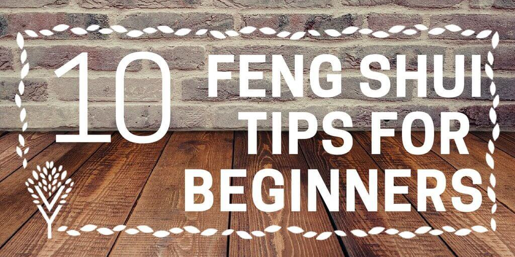 10 Feng Shui Tips For Beginners
