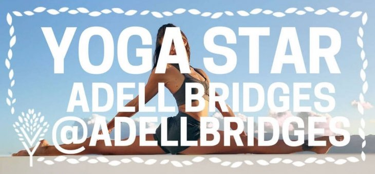 YOGA STARS INTERVIEW WITH: Adell Bridges
