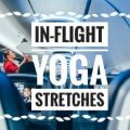 IN-FLIGHT YOGA STRETCHES (1)