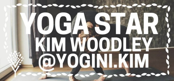 YOGA STARS INTERVIEW WITH: Kim Woodley [Yogini.Kim]