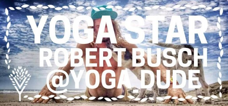 YOGA STARS INTERVIEW WITH: Robert Busch [Yoga_Dude]