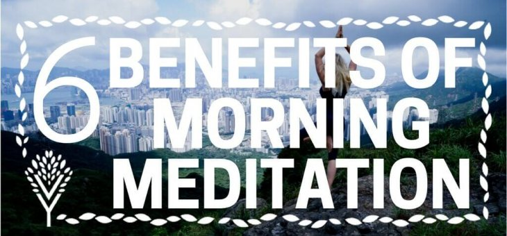 6 Mind-Blowing Benefits of Meditating Every Morning