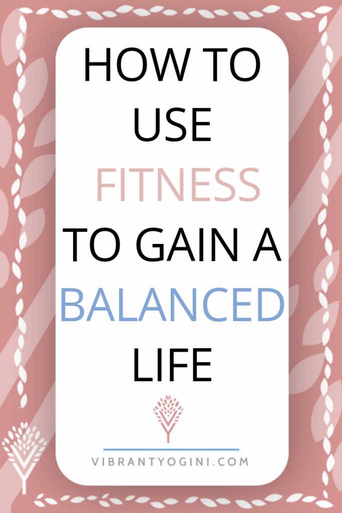 using fitness for a balanced life pinterest