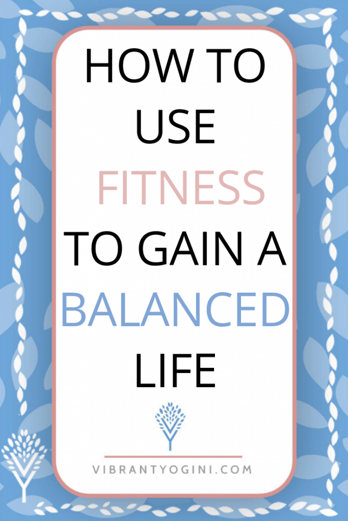 using fitness for a balanced life pinterest 2