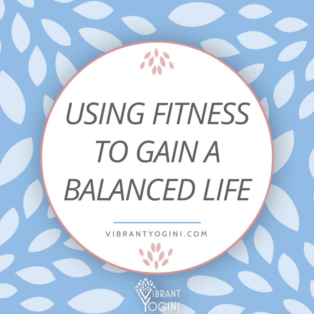 using fitness for a balanced life instagram